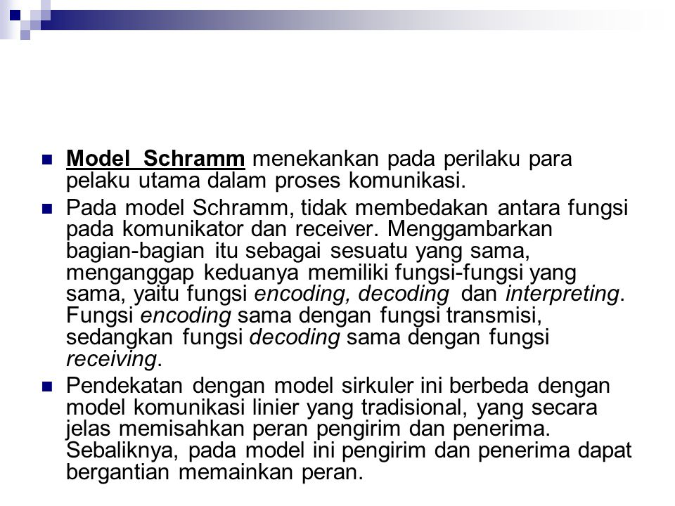 Model Schramm menekankan pada perilaku para pelaku utama dalam proses komunikasi.