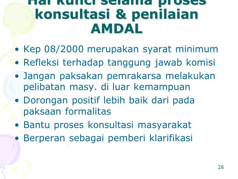 Hal kunci selama proses konsultasi & penilaian AMDAL