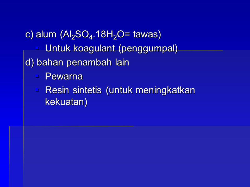 c) alum (Al2SO4.18H2O= tawas)