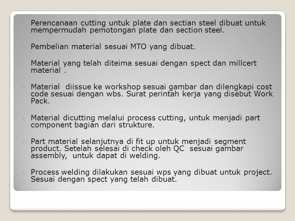 Perencanaan cutting untuk plate dan sectian steel dibuat untuk mempermudah pemotongan plate dan section steel.