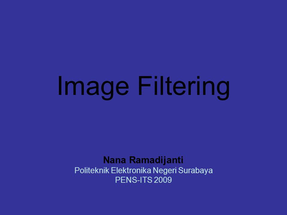 Nana Ramadijanti Politeknik Elektronika Negeri Surabaya PENS-ITS 2009