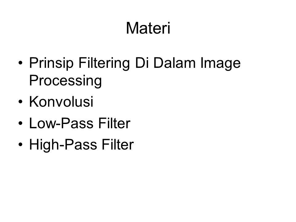 Materi Prinsip Filtering Di Dalam Image Processing Konvolusi