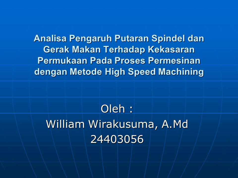 Oleh : William Wirakusuma, A.Md 24403056
