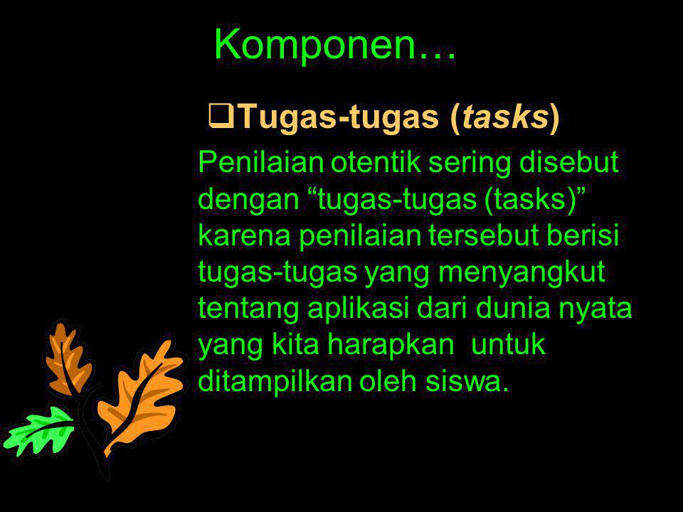 Komponen… Tugas-tugas (tasks)