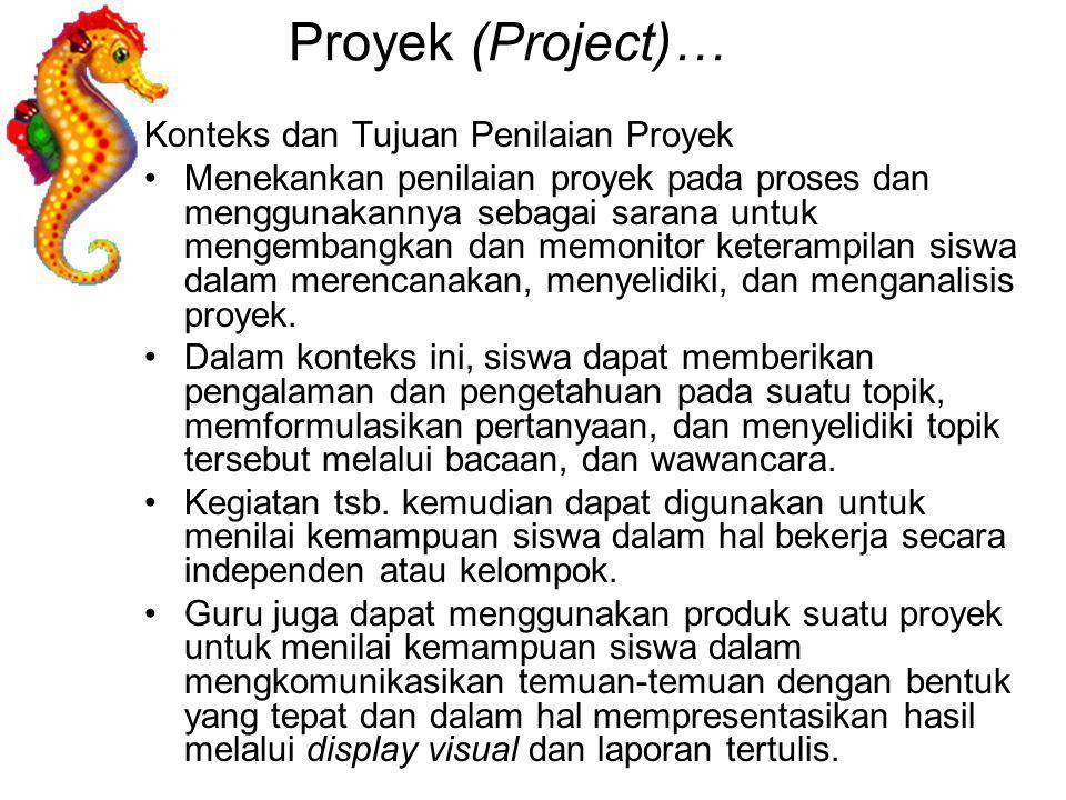Proyek (Project)… Konteks dan Tujuan Penilaian Proyek