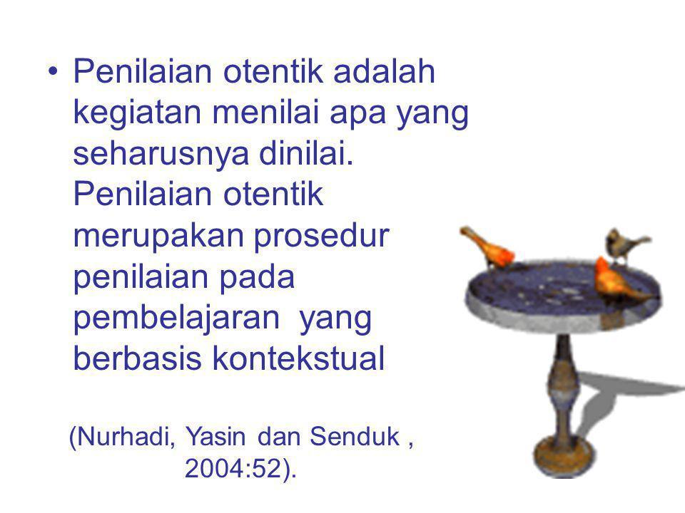 (Nurhadi, Yasin dan Senduk , 2004:52).