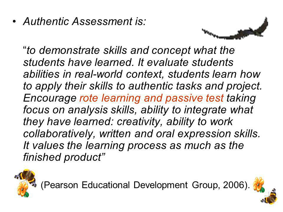 Authentic Assessment is: