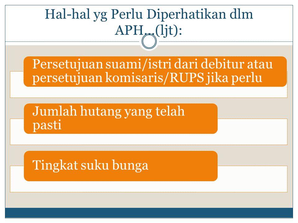 Hal-hal yg Perlu Diperhatikan dlm APH...(ljt):