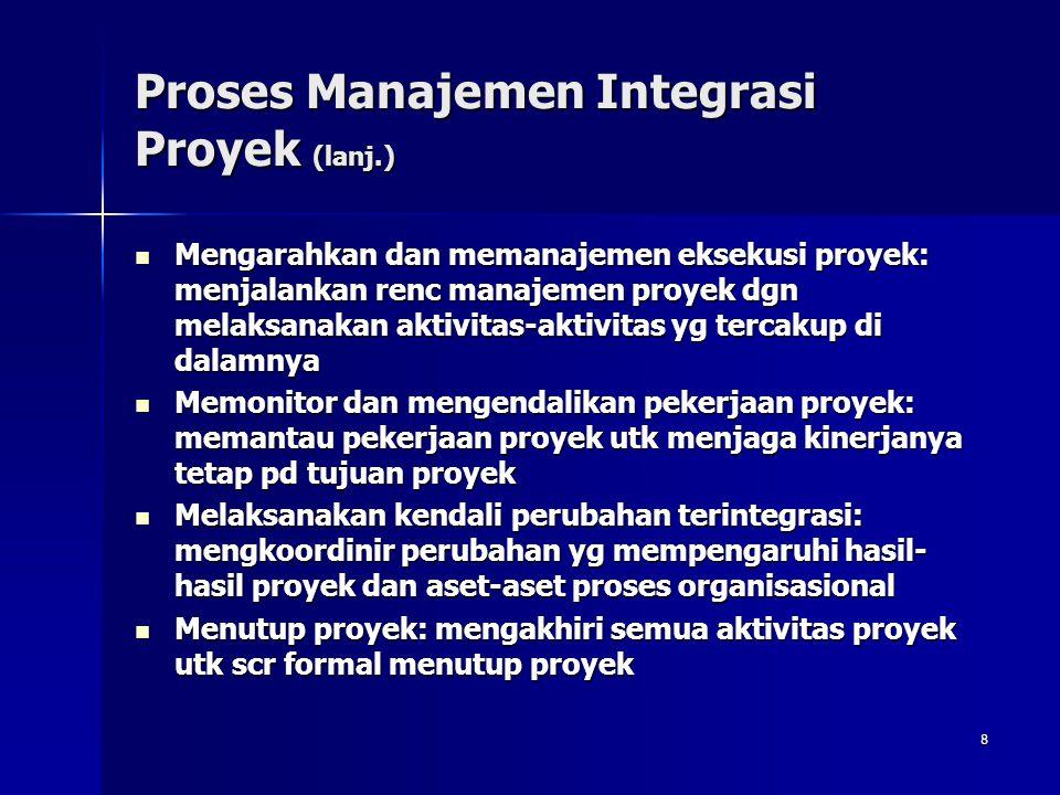 Proses Manajemen Integrasi Proyek (lanj.)