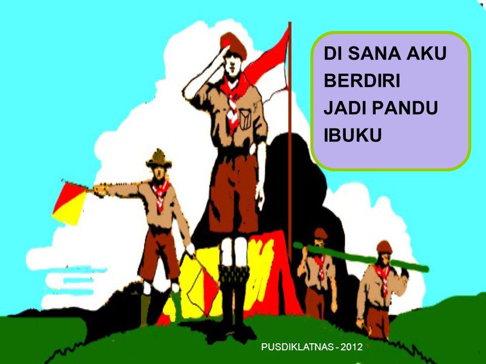 DI SANA AKU BERDIRI JADI PANDU IBUKU PUSDIKLATNAS - 2012
