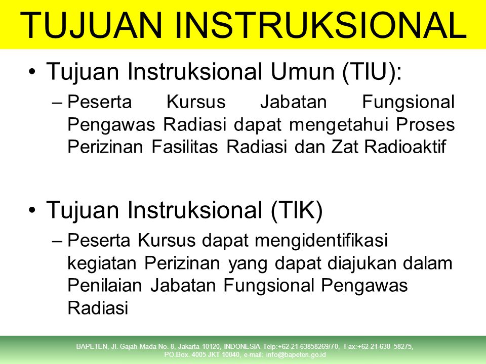 TUJUAN INSTRUKSIONAL Tujuan Instruksional Umun (TIU):
