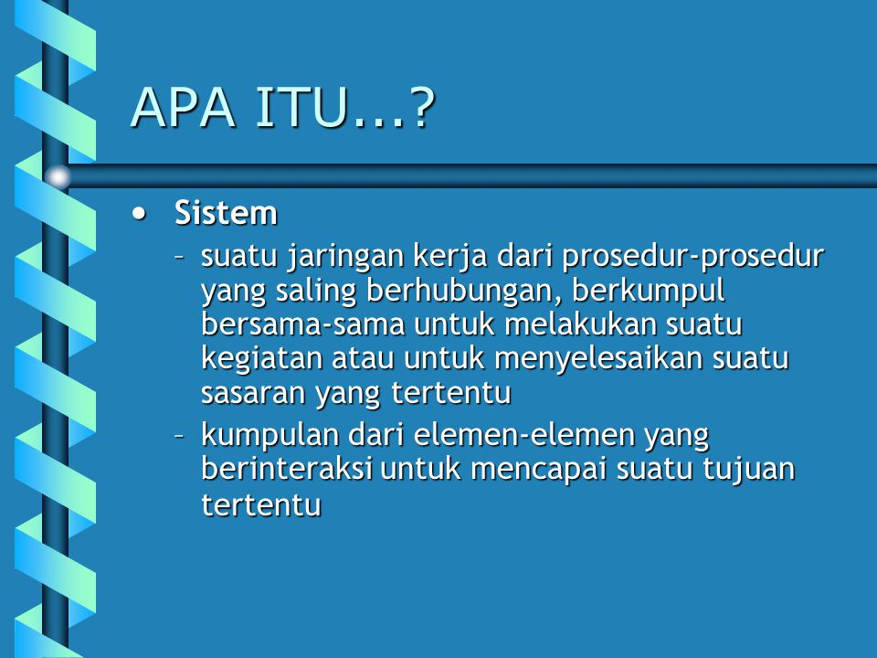 APA ITU... Sistem.