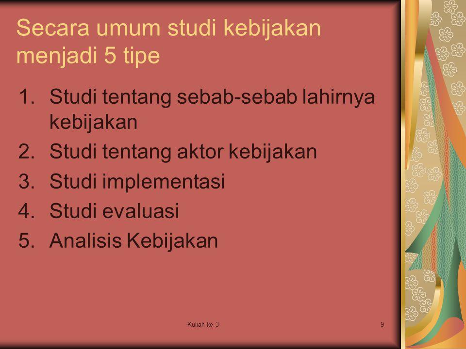 Secara umum studi kebijakan menjadi 5 tipe
