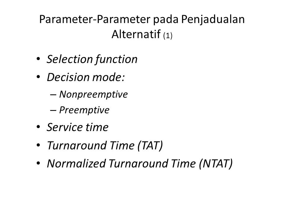 Parameter-Parameter pada Penjadualan Alternatif (2)
