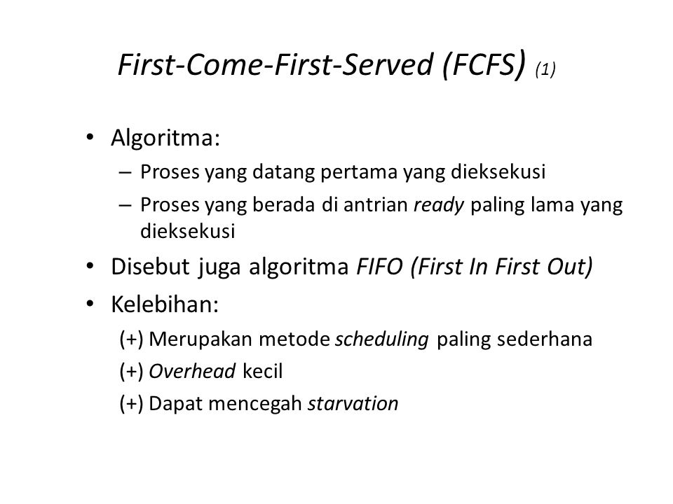 First-Come-First-Served (FCFS) (1)