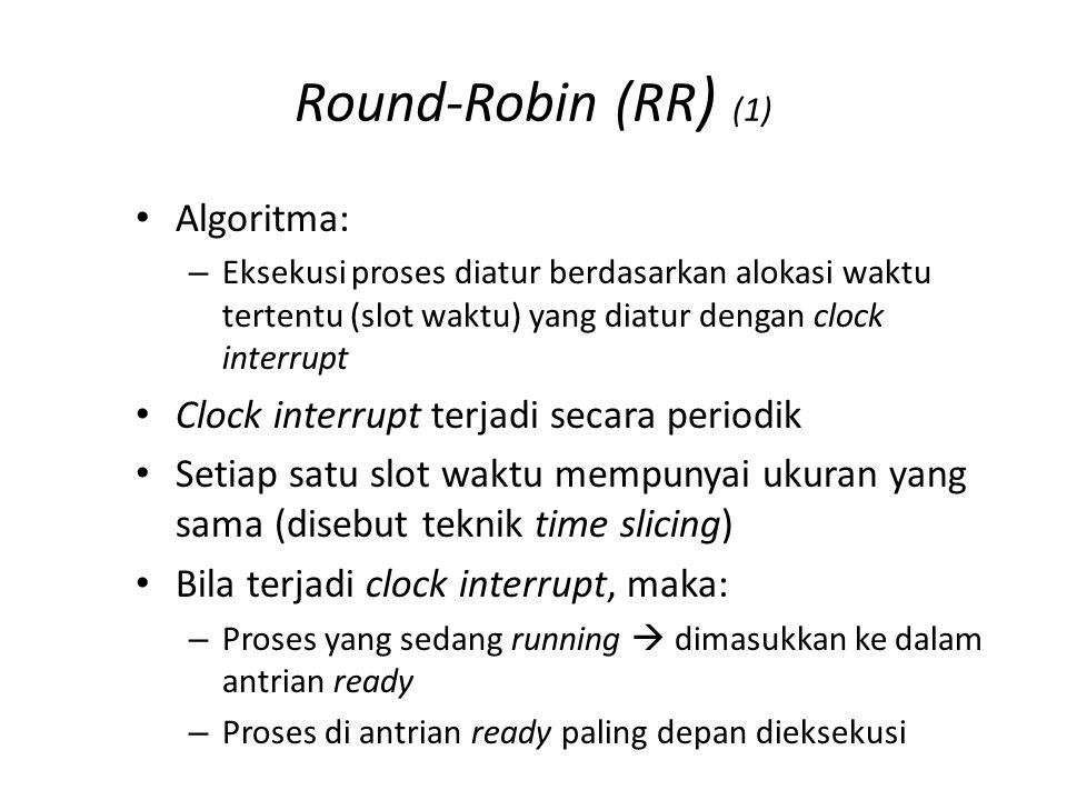 Round-Robin (RR) (2) Karakteristik RR: