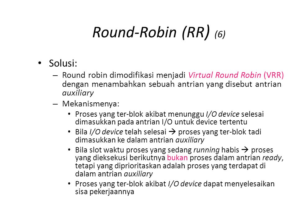 Round-Robin (RR) (7) Solusi: VRR