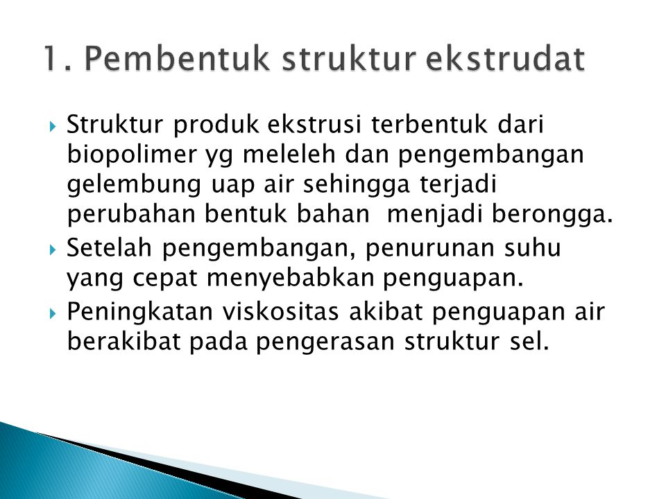 1. Pembentuk struktur ekstrudat