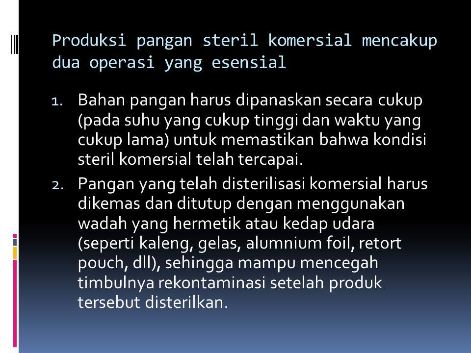 Produksi pangan steril komersial mencakup dua operasi yang esensial