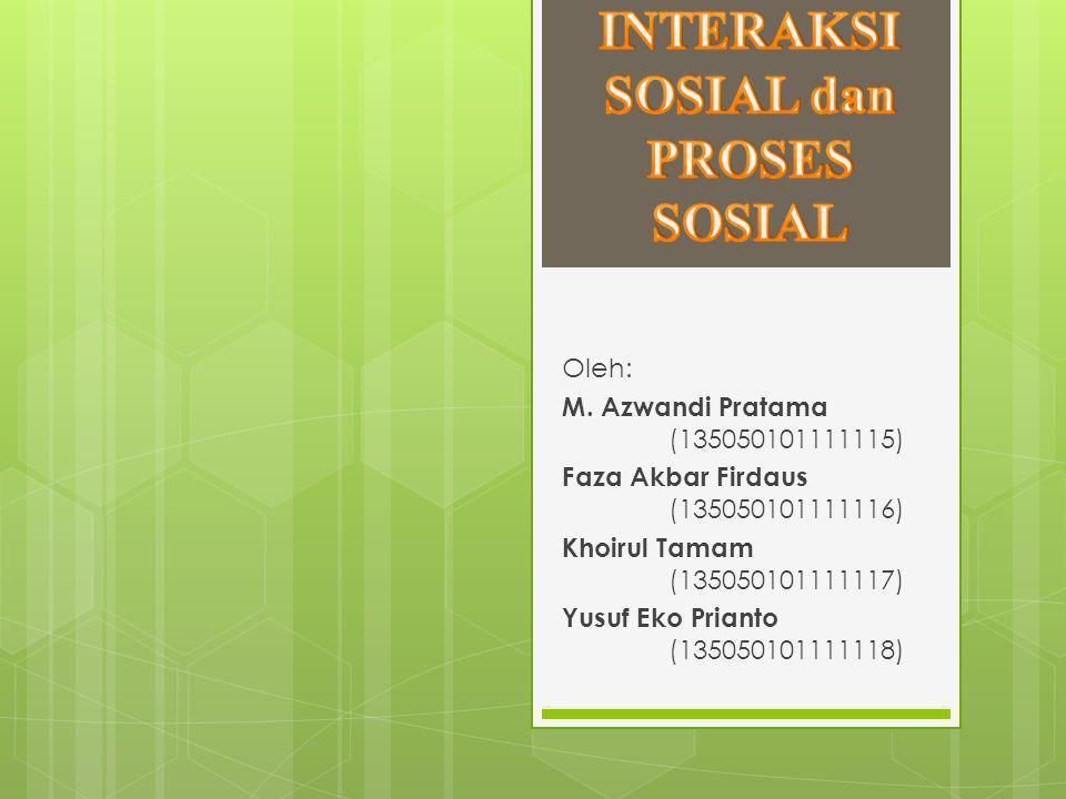 INTERAKSI SOSIAL dan PROSES SOSIAL