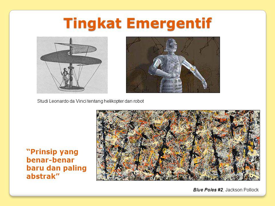 Tingkat Emergentif Prinsip yang benar-benar baru dan paling abstrak