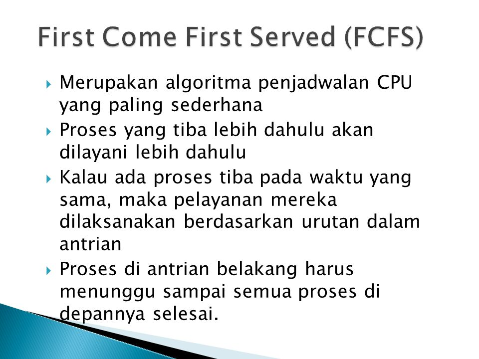 First Come First Served (FCFS)