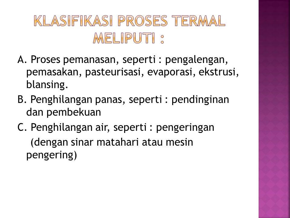 Klasifikasi proses termal meliputi :