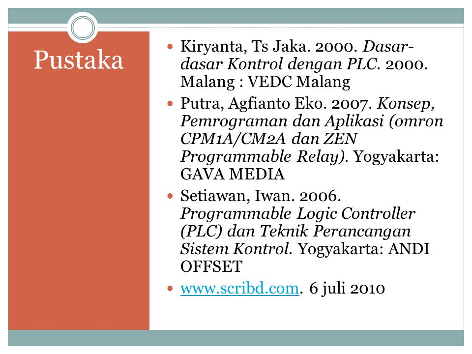 Kiryanta, Ts Jaka. 2000. Dasar-dasar Kontrol dengan PLC. 2000