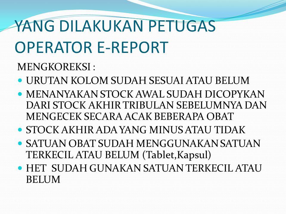 YANG DILAKUKAN PETUGAS OPERATOR E-REPORT