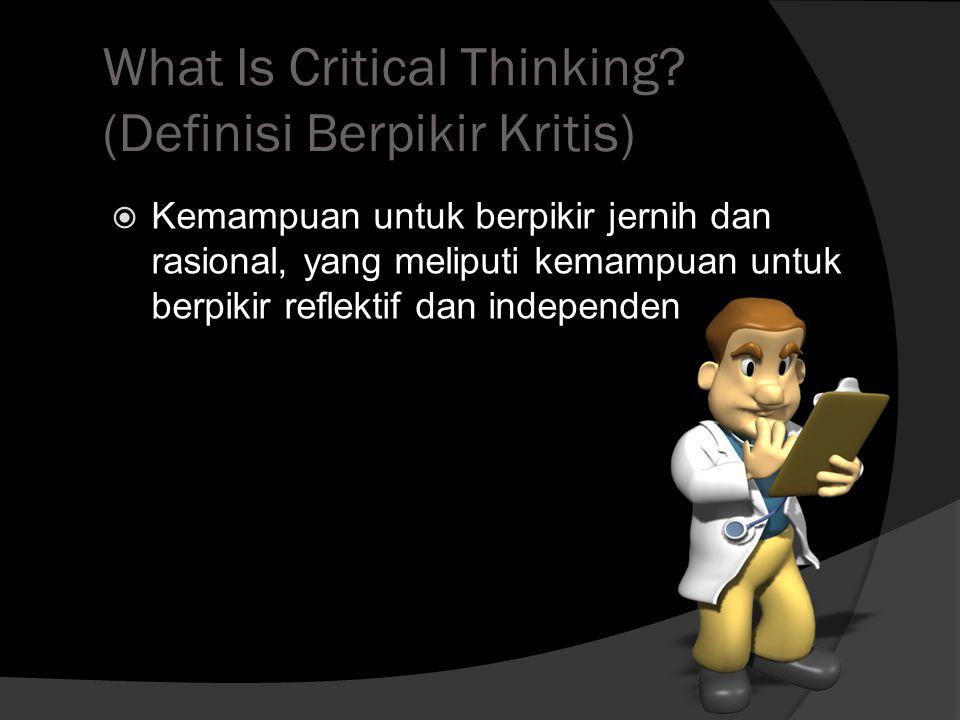 What Is Critical Thinking (Definisi Berpikir Kritis)