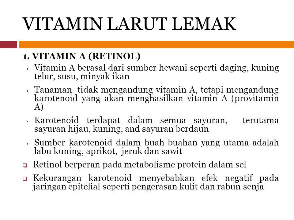 VITAMIN LARUT LEMAK 1. VITAMIN A (RETINOL)