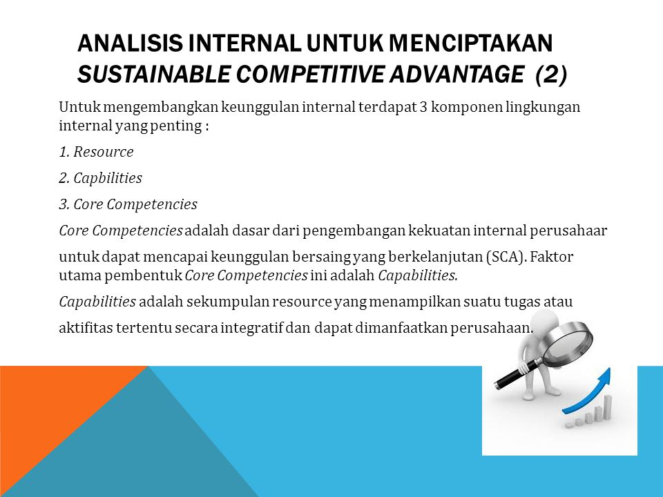 ANALISIS INTERNAL UNTUK MENCIPTAKAN SUSTAINABLE COMPETITIVE ADVANTAGE (2)