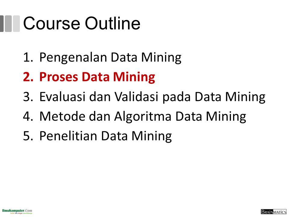 Course Outline Pengenalan Data Mining Proses Data Mining
