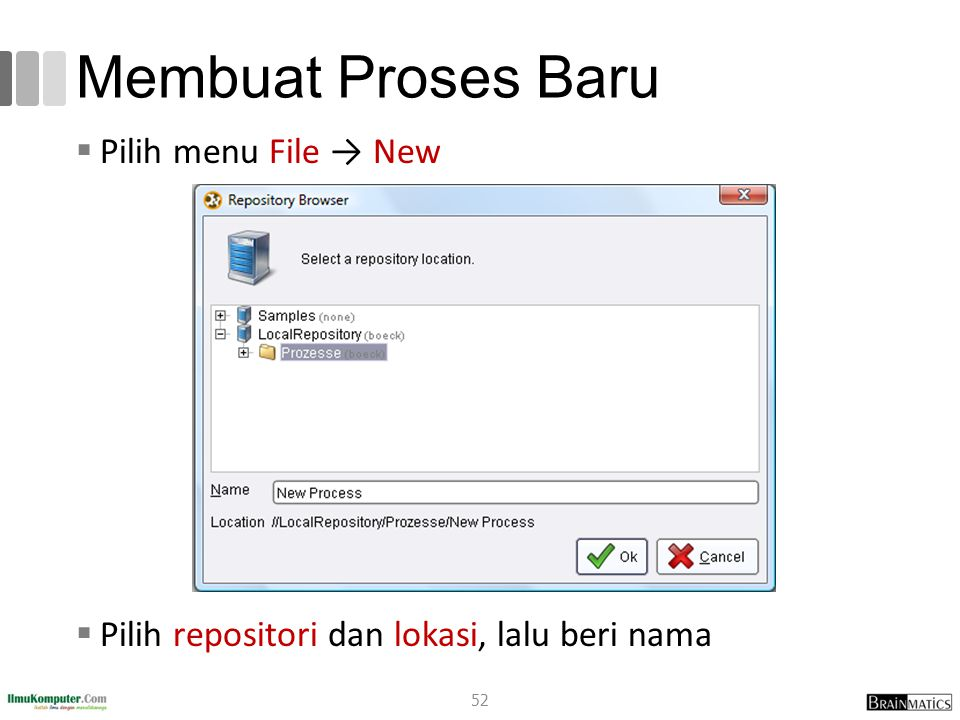Membuat Proses Baru Pilih menu File → New