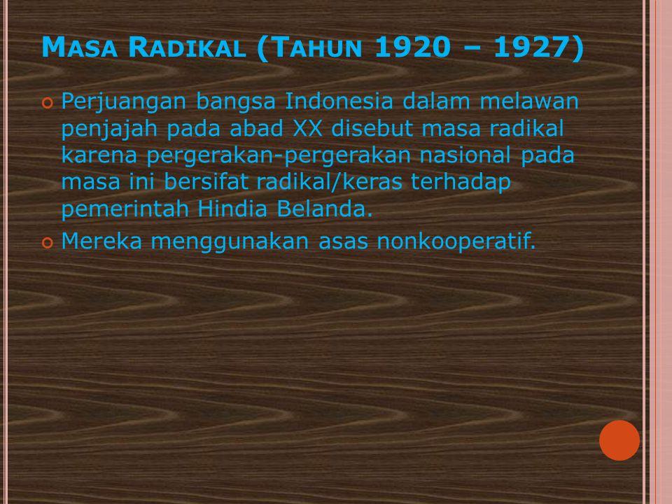 Masa Radikal (Tahun 1920 – 1927)