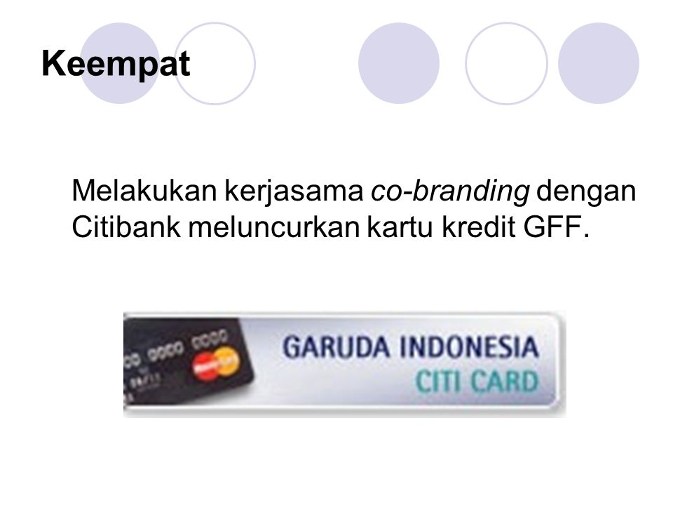 Keempat Melakukan kerjasama co-branding dengan Citibank meluncurkan kartu kredit GFF.