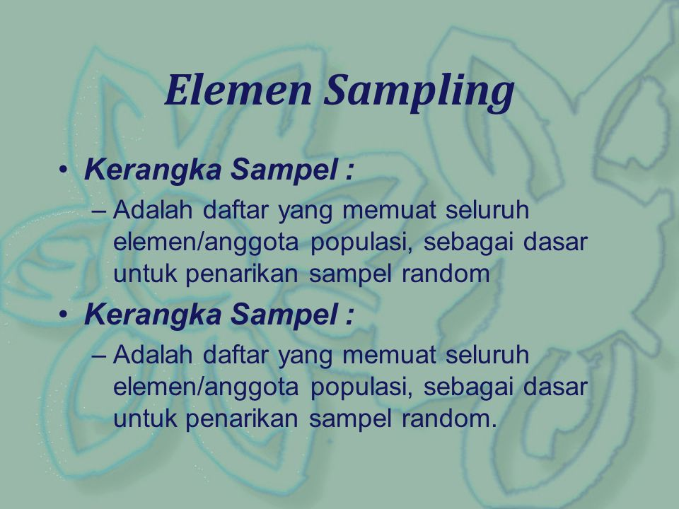 Elemen Sampling Kerangka Sampel :