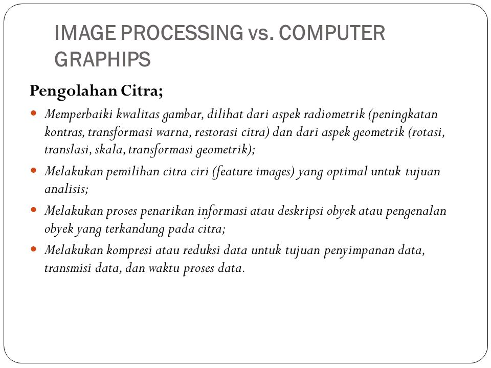 IMAGE PROCESSING vs. COMPUTER GRAPHIPS