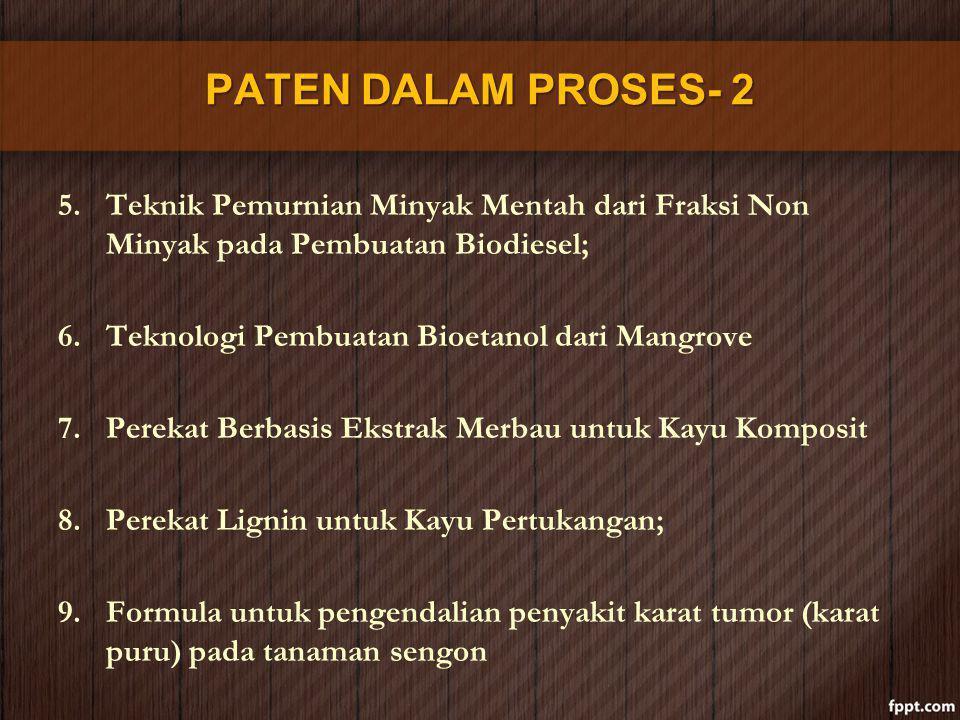 PATEN DALAM PROSES- 2 Teknik Pemurnian Minyak Mentah dari Fraksi Non Minyak pada Pembuatan Biodiesel;