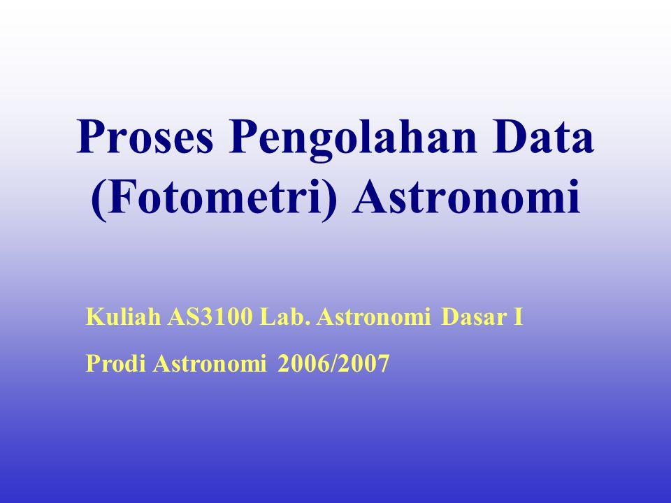 Proses Pengolahan Data (Fotometri) Astronomi