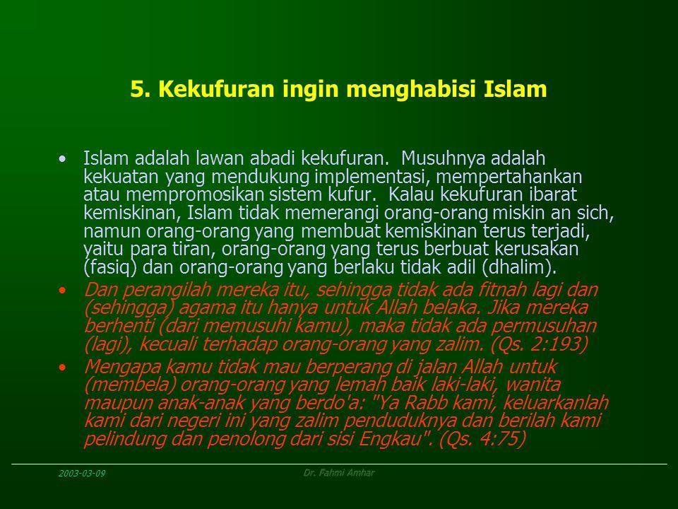 5. Kekufuran ingin menghabisi Islam