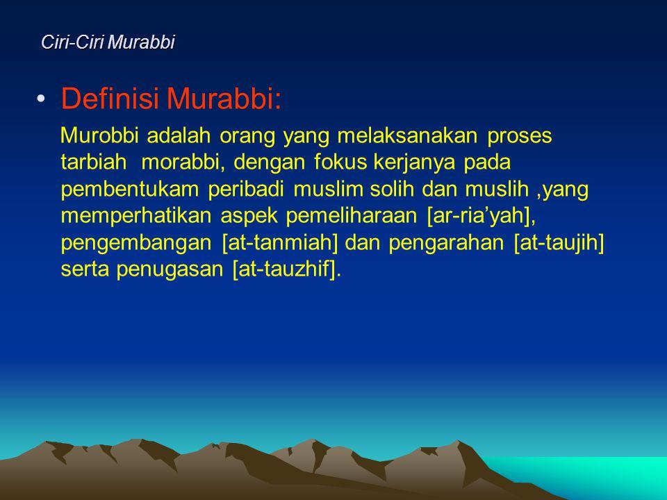 Ciri-Ciri Murabbi Definisi Murabbi: