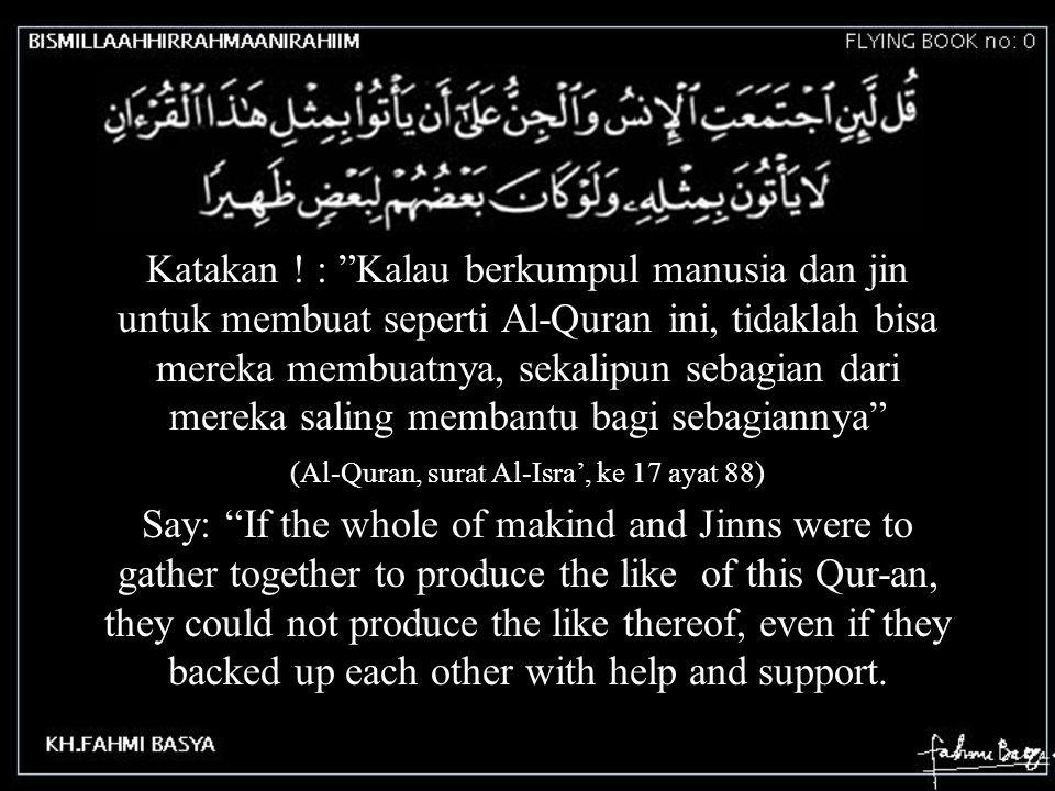 (Al-Quran, surat Al-Isra', ke 17 ayat 88)