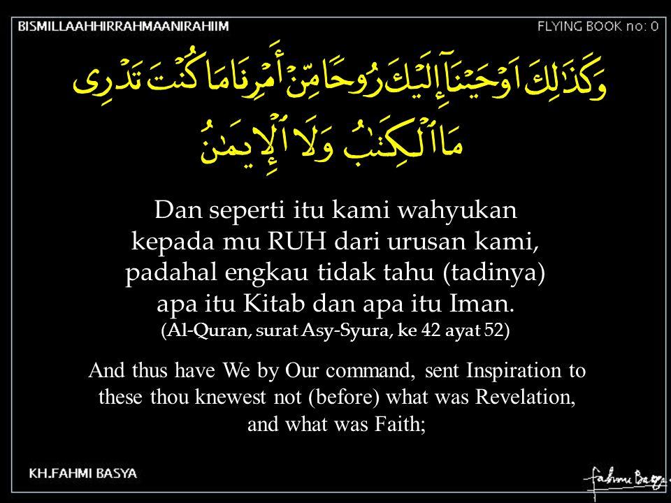 (Al-Quran, surat Asy-Syura, ke 42 ayat 52)