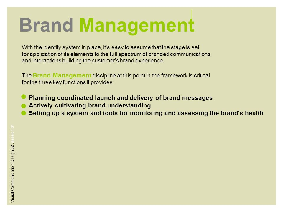 Brand Management With the identity system in place, it s easy to assume that the stage is set.