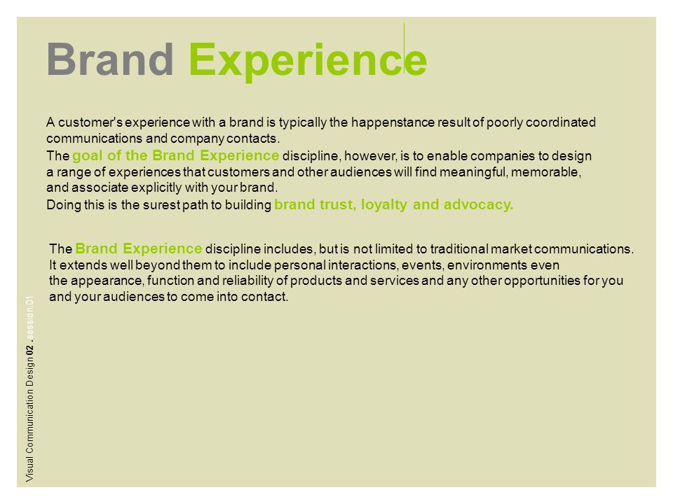 Brand Experience A customer s experience with a brand is typically the happenstance result of poorly coordinated.