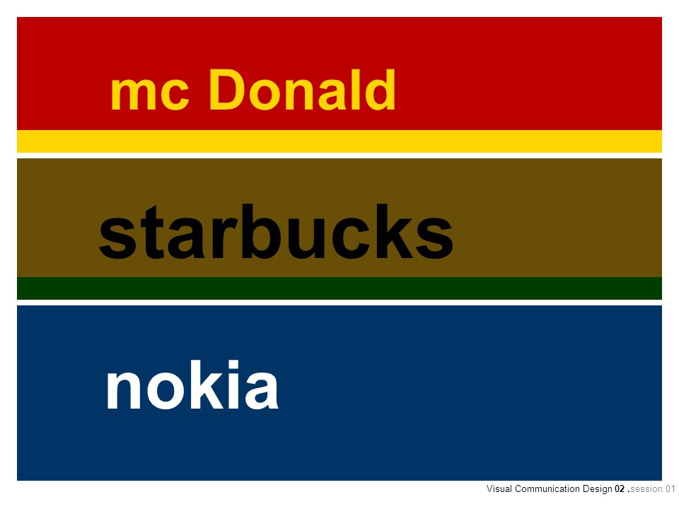 mc Donald starbucks nokia Visual Communication Design 02 .session.01