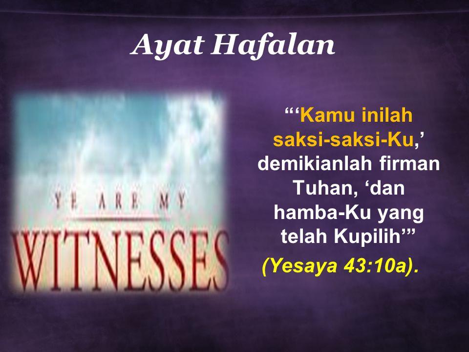 Ayat Hafalan 'Kamu inilah saksi-saksi-Ku,' demikianlah firman Tuhan, 'dan hamba-Ku yang telah Kupilih'