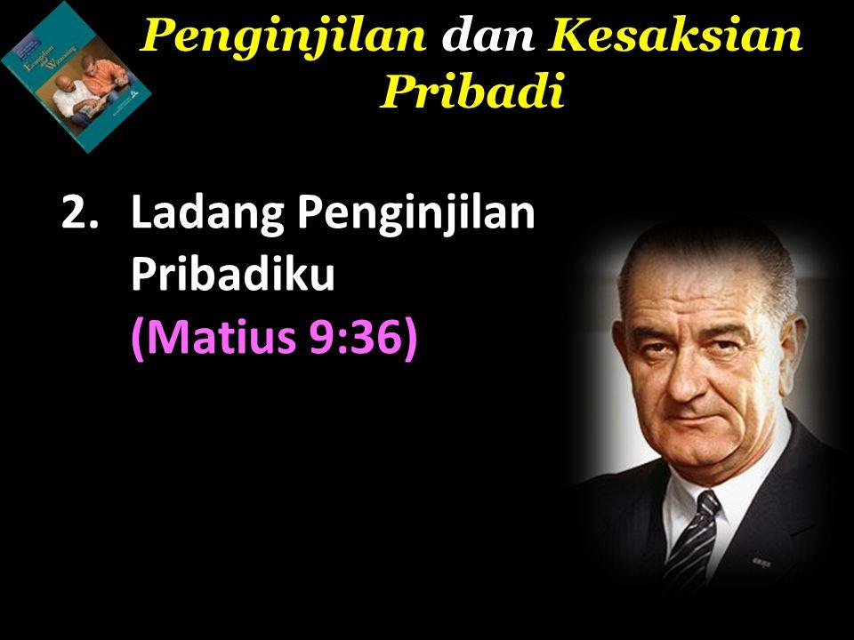 Ladang Penginjilan Pribadiku (Matius 9:36)