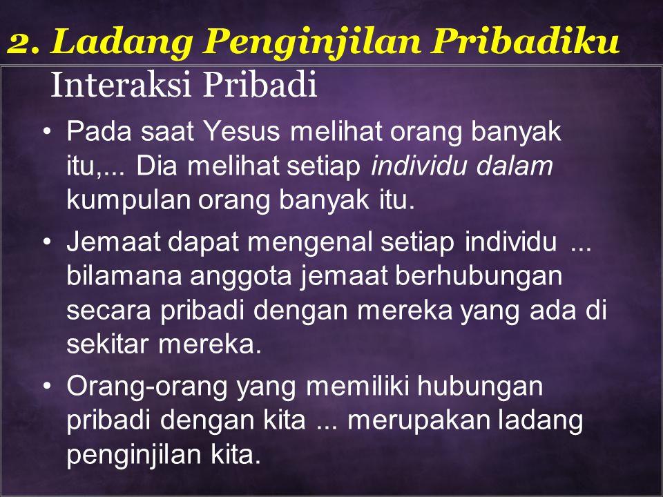 2. Ladang Penginjilan Pribadiku Interaksi Pribadi